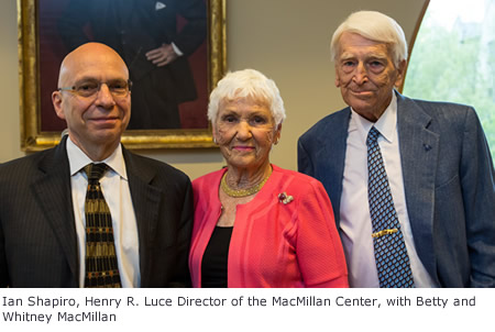Ian Shapiro, Henry R. Luce Director of the MacMillan Center, with Betty and Whitney MacMillan