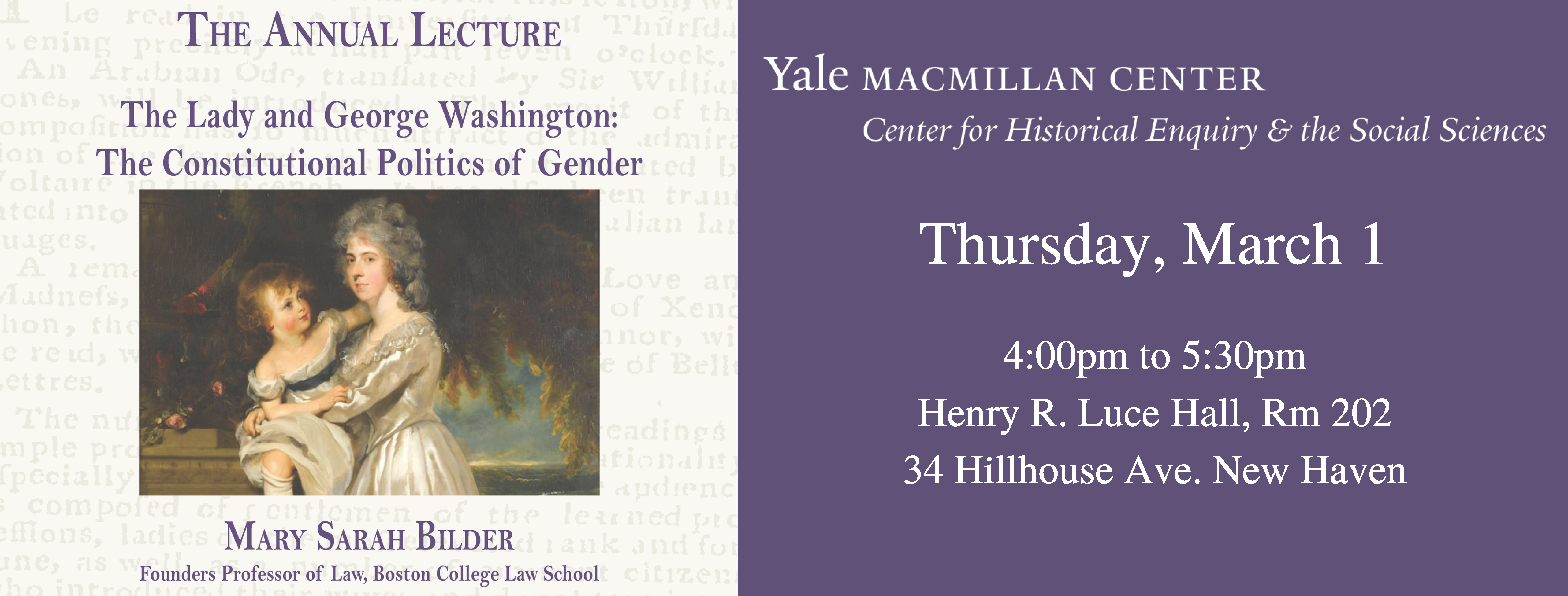 CHESS Annual Lecture - The Lady and George Washington: The Constitutional Politics of Gender, Thursday, March 1, 4:30pm to 5:30pm Henry R. Luce Hall, 34 Hillhouse Ave. New Haven