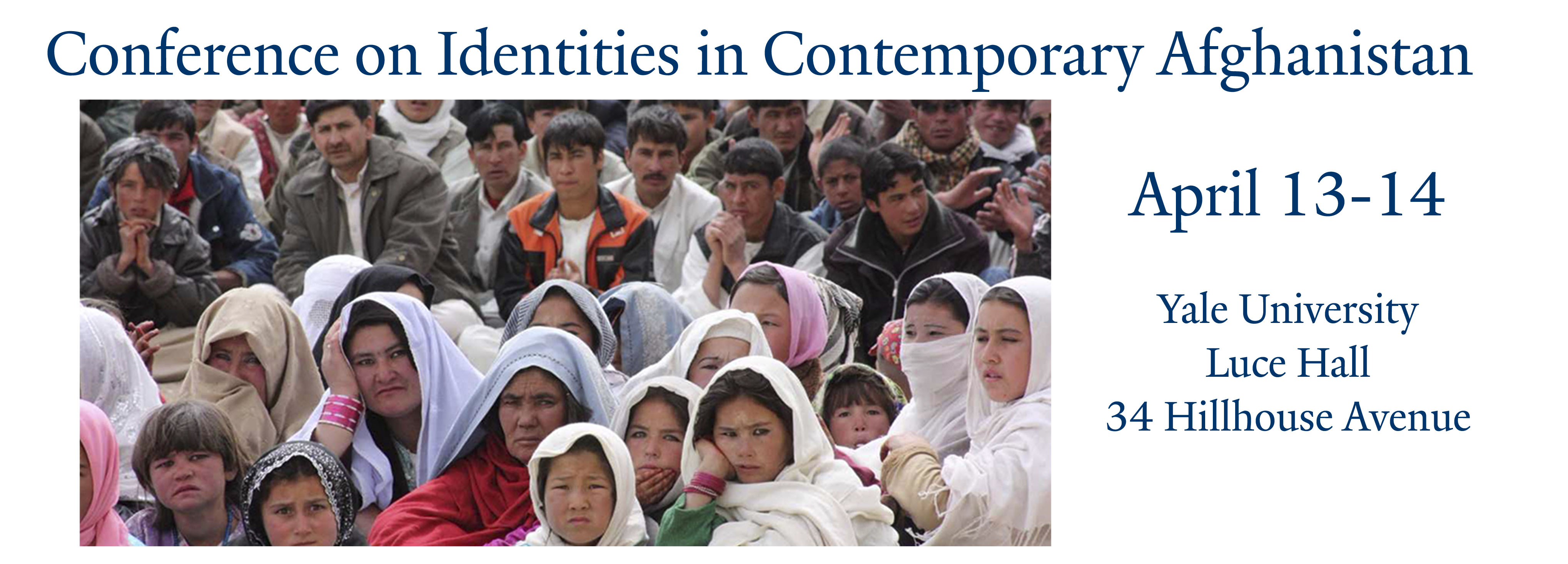 Conference on Identities in Contemporary Afghanistan April 13-14, Yale University Luce Hall
