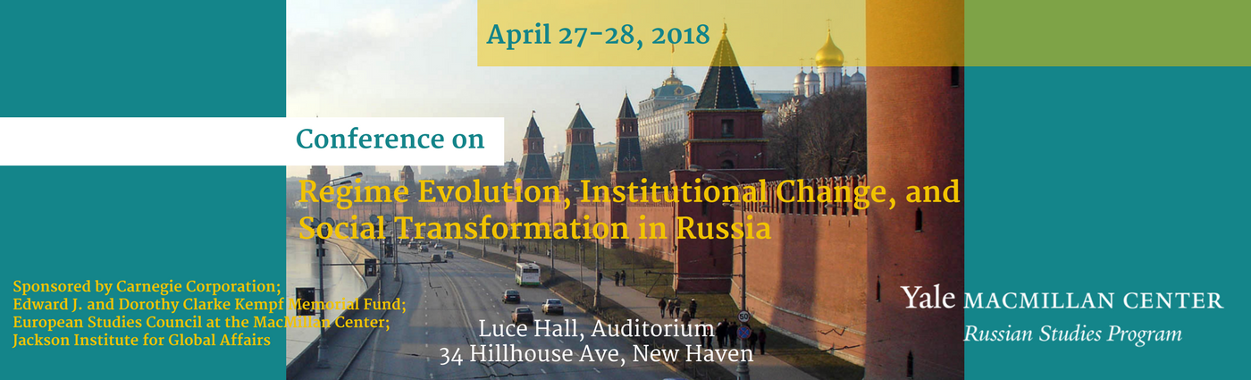 Regime, Evolution, Institutional Change, and Social Transformation in Russia: Lessons for Political Science April 27-28